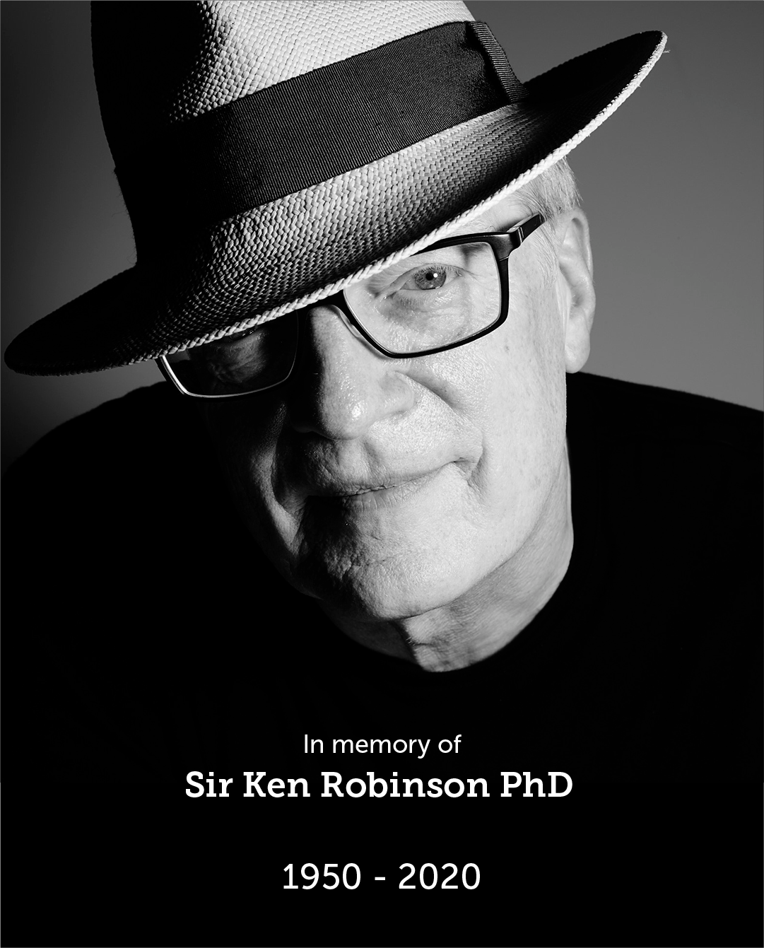 In memory of Sir Ken Robinson PhD, 1950 - 2020